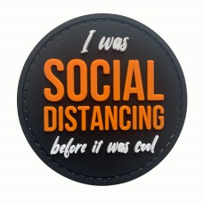Social Distancing Before It Was Cool PVC Morale Patch 3D Badge #9005