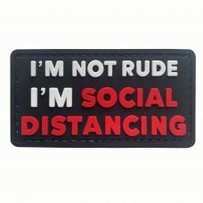 I'm Not Rude I'm Social Distancing PVC Morale Patch 3D Badge #9006