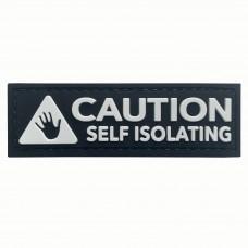 Caution Self Isolating Black PVC Morale Patch 3D Badge #9012