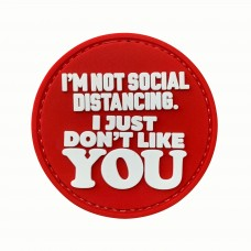 I'm Not Social Distancing. I Just Don't Like You PVC Morale Red Patch 3D Badge #9024