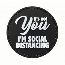It's Not You I'm Social Distancing PVC Black Morale Patch 3D Badge #9026